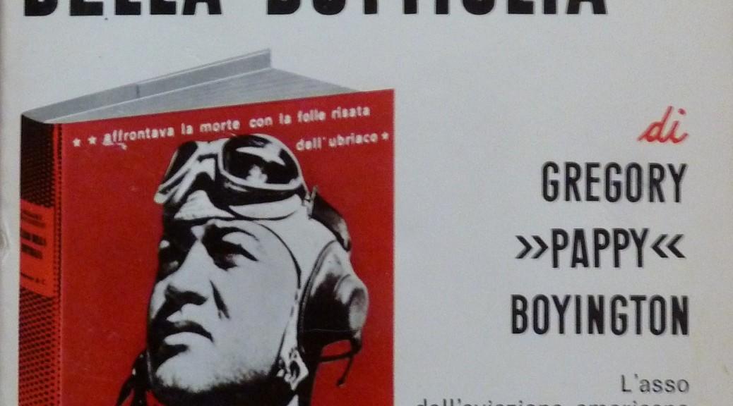 """Gregory """"Pappy"""" Boyington - L'asso della bottiglia"""