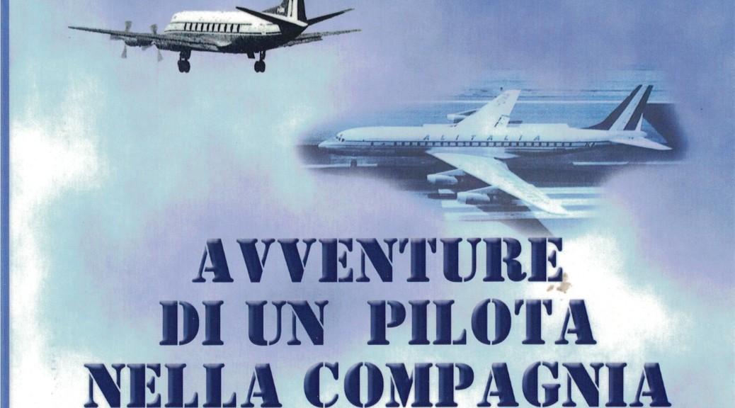 Avventure di un Pilota nella Compagnia di Bandiera - Guido Enrico Bergomi - Copertina