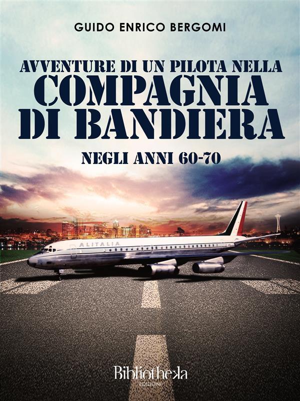Copertina dell'edizione Bibliotheka 2015 di Avventure di un Pilota nella Compagnia di Bandieraì