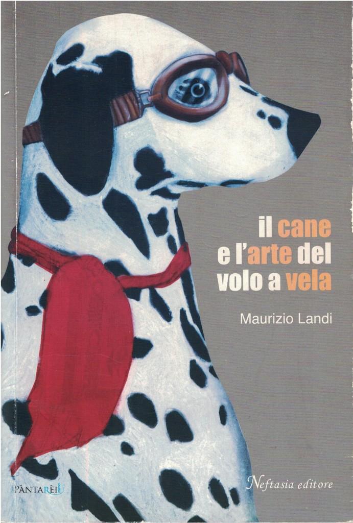 Il cane e l'arte del volo a vela - Maurizio Landi - Copertina