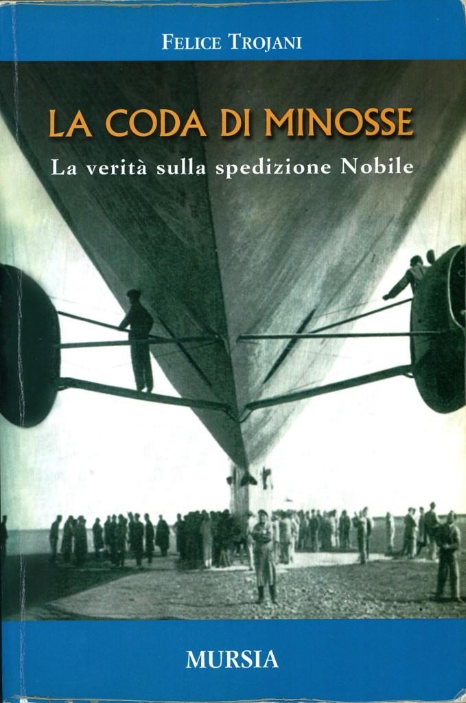 La Coda di Minosse - La verità sulla spedizione di Nobile - Felice Trojani - Copertina