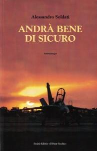 Andrà Bene Di Sicuro - Alessandro Soldati - Copertina